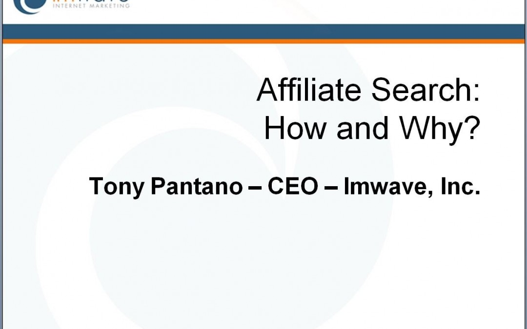 "The Imwave Webinar on How to ""Sell"" Search Affiliates & Grow your Affiliate Program"